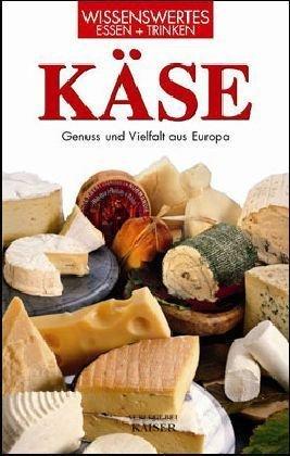 Käse: Genuss und Vielfalt aus Europa