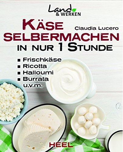 Käse selbermachen in nur 1 Stunde (Land & Werken)